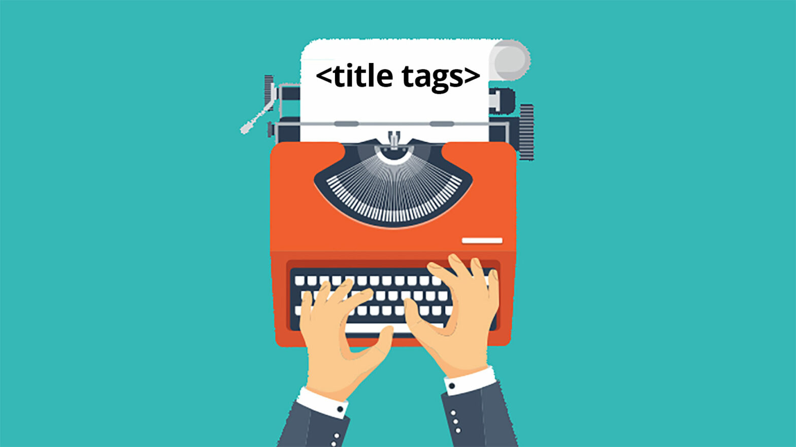Title Tags: Why They Matter For SEO And How To Test Them
