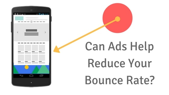 How Ads Can Reduce Bounce Rate