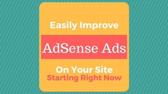 Easy Ways To Improve AdSense Ads