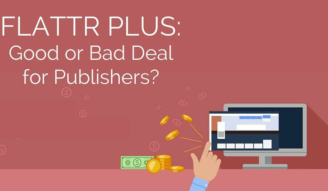 Flattr Plus: Good or Bad Deal for Publishers?