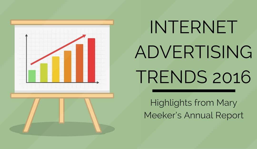 Internet Advertising Trends 2016: Highlights from Mary Meeker's Annual Report
