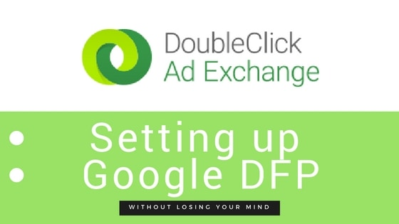 Guide: Setting Up Google DFP for Publishers