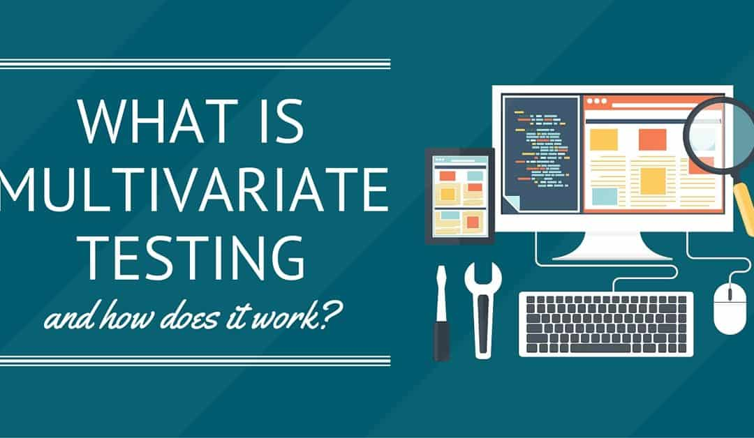 What Is Multivariate Testing and How Does It Work?