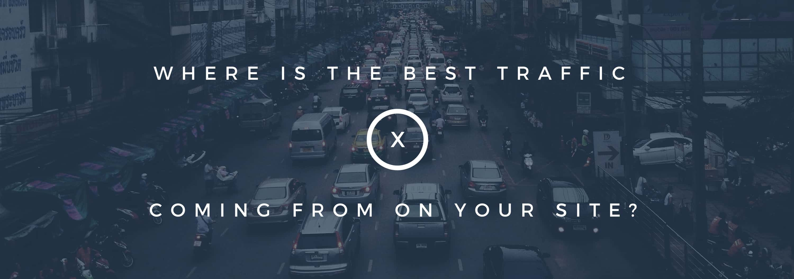 web traffic that delivers the most value per visitor