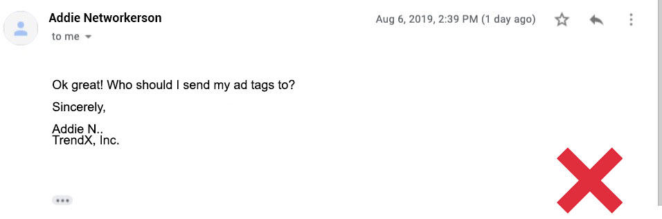 "Bad email from ad network: ""Ok great, who should I send my ad tags to?"""