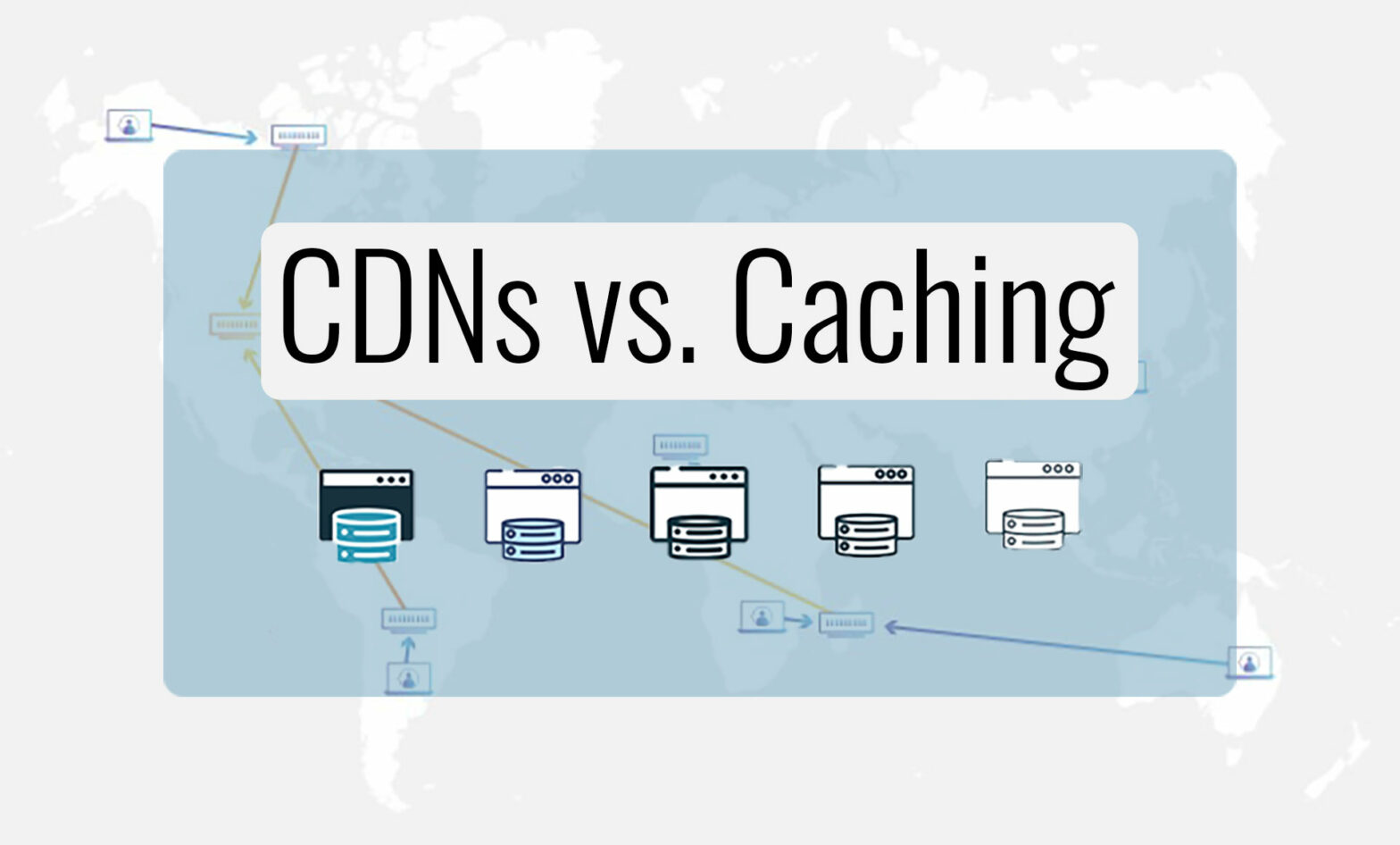 CDN vs Caching: What Are They And How Are They Different?