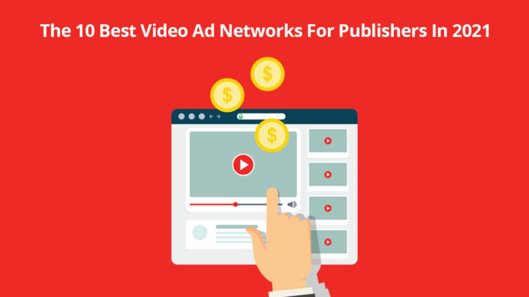 The 10 best video ad networks for publishers in 2021