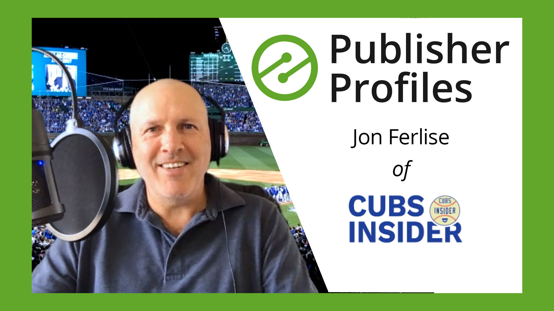 Publisher Profiles: Jon Ferlise of CubsInsider.com