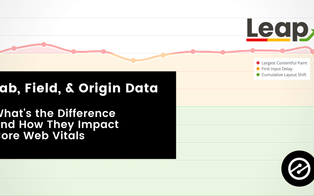 Lab, Field, and Origin Data: What's the Difference and How They Impact Core Web Vitals