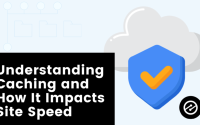 Understanding Caching and How It Impacts Site Speed